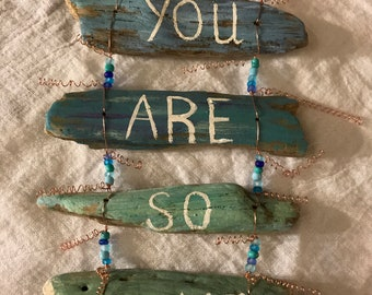 You Are So Loved - Driftwood sign