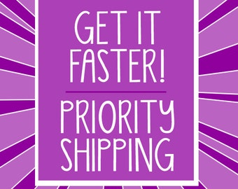 Get it faster! Expedited Shipping Charge~Purchase if you need your order rush shipped!