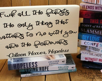 Colleen Hoover quote wood block with vinyl, Hopeless quote, book lover, gift for her, romance, decorative wood block, bookshelf decor, gift