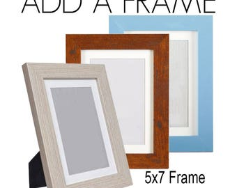 ADD a FRAME - Blue, Blonde or Honey Frames, Please select 5x7 frame with or without Mat Board, Ready to Hang, For 5x7 or 4x6 Art