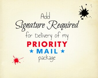 Add Signature Required for my Priority Mail Package