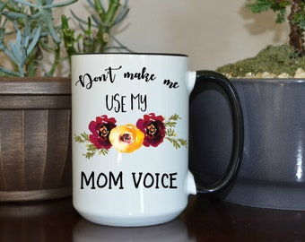 home and living, kitchen and dining, drink and barware, drinkware, mugs, mom voice, gift for mom, mom mug, gift women, mother's day gift