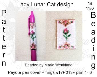 Pen cover patterns, Pen wrap, Peyote patterns, Roses peyote, Ring miyuki patterns, Flowers patterns, Beading, Seed beads, Peyote stitch