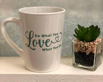 Do what you love cermaic mug