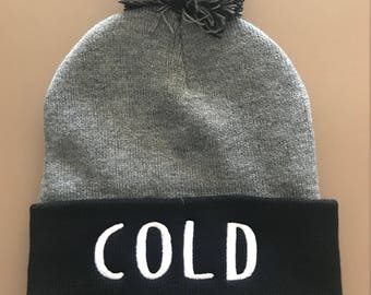 COLD Beanie | Baby it's cold outside, Beanie with saying, Toque, Embroidered Beanie, Cold Weather Cap, Cold AF,  Pom Pom Beanie, Beanie Cap