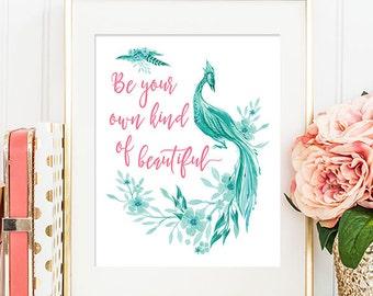 Be Your Own Kind Of Beautiful - 8x10 Printable Wall Art, Home Decor, Apartment Decor, Nursery Decor, Baby Girl Art, Baby Room