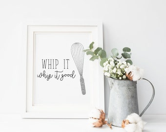 Whip It Whip it Good Quote, Kitchen Whisk Printable Sign, Cooking Utensil Decor Print, Funny Digital Wall Art Template Instant Download 8x10
