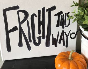 Fright This Way Black and White Halloween Canvas- 8X10