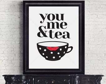 You, Me & Tea || typography art print, tea print, tea lovers print, kitchen print, kitchen tea print, housewarming gift, tea cup print, tea