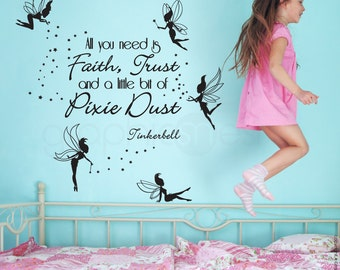 FAIRIES WITH QUOTE wall decals - Interior art decor for girls - All you need it Faith, Trust and a little bit of Pixie Dust