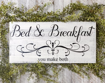 Bed and Breakfast Sign, Breakfast and Bed, You Make Both, 12X24 Hand Painted Sign, Guest Room Decor, Hand Painted Distressed Sign, BnB Sign