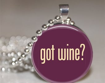 Got Wine Glass Pendant Necklace with Silver Ball Chain Necklace, Wine Lover Gift, Wine Gift, Wine Pendant, Wine Jewelry