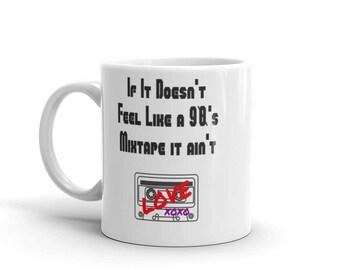 I Love You Like A 90's Mixtape Mug