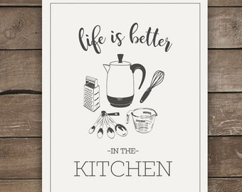 Life is Better in the Kitchen, Wall Print, Kitchen Art