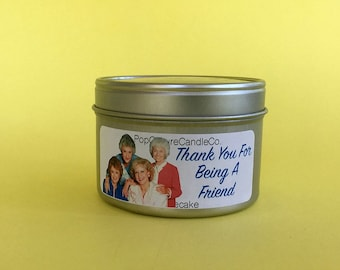 Golden Girls - Thank You Friend - 4 oz Candle - Inspired by Blanche Dorothy Rose Sophia