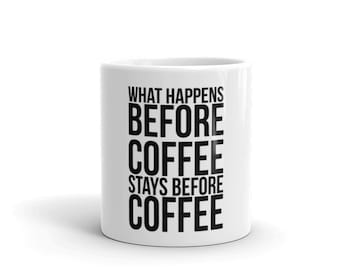 What Happens Before Coffee Stays Before Coffee