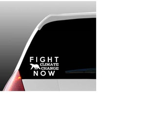 Fight Climate Change Now Car Window Decal