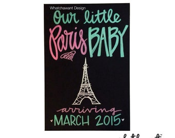 CUSTOM, Hand Lettered PREGNANCY ANNOUNCEMENT Paris | 10x15 black board | chalkboard inspired | our little baby, vacation, hobby, beach, golf