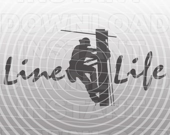 Line Life SVG File,Electrical Lineman SVG File,Electrician SVG File-Vector Art-Commercial & Personal Use-Cricut,Cameo,Silhouette,Vinyl,Decal