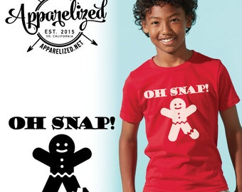 Oh Snap! Gingerbread Shirt for Christmas - Great Holiday Gift for Kids