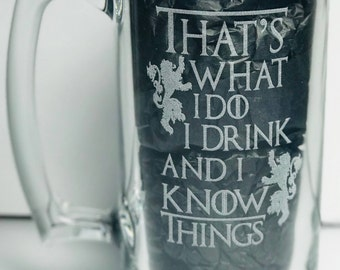 Game of Thrones etched beer mug makes a unique gift!  Tyrion of House Lannister,the imp,  I drink and I know things!  Favorite quote!