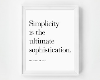 Simplicity is the Ultimate Sophistication, Quote, Typography, Bedroom Art, Black and White Art Print, Minimalist Decor, Typographic Print