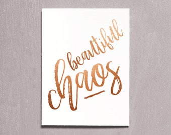 Beautiful Chaos, Printable Art, Typography Print, Instant Download, Quote Print, Wall Art, Contemporary Art, Motivational Rose Gold Poster