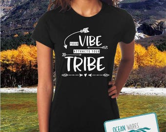 Your vibe attracts your tribe t-shirt,