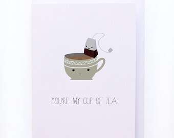 You're my cup of tea - Coffee and Tea greeting card - Cute thoughtful love cards