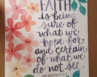 Hebrews 11 - Faith and Hope - Scripture Bible Verse Art Print - Hand Lettering - Watercolor Painting - Pink Coral Green Floral Art