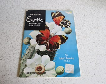 How to Paint Exotic Butterflies and Moths By Ralph Coventry, Vintage Art Book