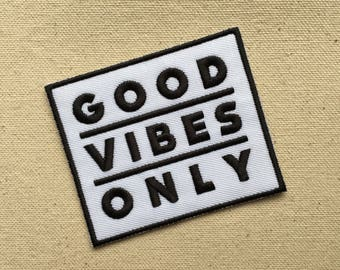Iron on Patch, Good Vibes Only, Embroidery, Patch