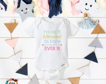 Funny Baby Clothes Funny Baby Girl Onesies®, Funny Baby Shirts, Not Allowed To Date