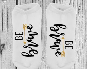 1 PAIR - Be Brave Socks - Inspirational Socks - Stocking Stuffers - Gifts For Her - Gifts For Him