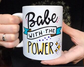 Babe with the Power mug, Girl Power, Labyrinth mug, David Bowie mug, Feminist Mug, Babe, Girl Boss Mug, Girl Gang, Best friend gift
