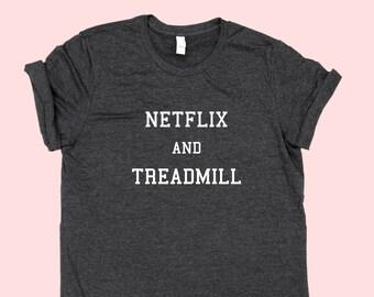 Netflix and Treadmill - SHIRT