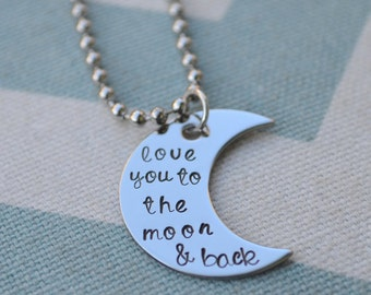 Love You to the Moon and Back Hand Stamped Necklace - Mom - Grandmother - Sister - Wife - Girlfriend - Best Friends - Birthday - Baby Shower