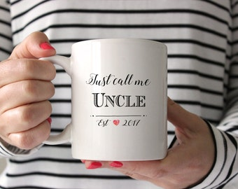 New Uncle Gift, Just call me Uncle, New Uncle Mug, Gift for Uncle, Uncle of the Bride, Uncle of the Groom, Uncle to be, Uncle Mug, wedding