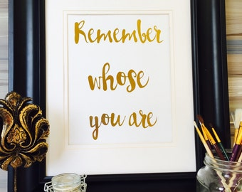 Remember Whose You Are, Gold Foil Print Confirmation Gift, Inspirational Quote