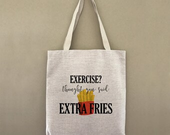 Custom Tote Bag Exercise Thought You Said Extra Fries Customizable Personalized Gift For Her Gift For Him Best Friends Girlfriends Shopping
