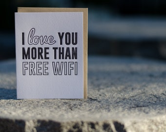 Letterpress I Love You More than Free WiFi Greeting Card