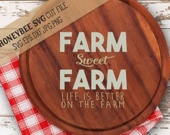 Farm Sweet Farm Life is Better on The Farm svg Farmhouse svg Farm svg Country svg Farmhouse Chic svg Country chic svg Silhouette Cricut svg