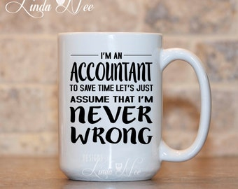 Accountant Coffee Mug, Gift for Accountant, Never Wrong CPA, Funny Accountant Gift, Grad School Gift, Financial Planner, CPA Mug Geek MSA113
