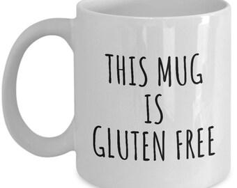 Funny Gluten Free Mug - Gluten Free Diet Gift - This Mug Is Gluten Free - Celiac Awareness - Gluten Mug