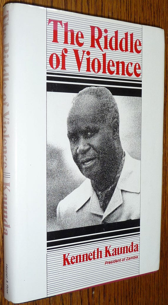 The Riddle of Violence by Kenneth Kaunda Harper & Row 1980 1st Edition Hardcover HC w/ Dust Jacket DJ Human Rights Militarism Pacifism