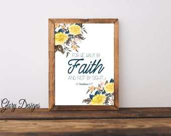 PRINTABLE, Spring printable, Bible Verse, Scripture art, For we walk by faith, 2 Corinthians 5:7, Watercolor floral