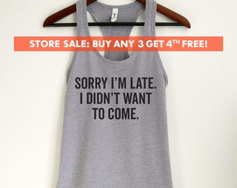 Sorry I'm Late I Didn't Want To Come Tank Top, Ladies Workout, Yoga Tank Top, Funny Gym Tank, Gift For Girlfriend