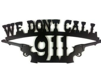 Incroyable We Donu0027t Call 911 Redneck Sign Pistols, Metal Redneck Sign, We Don