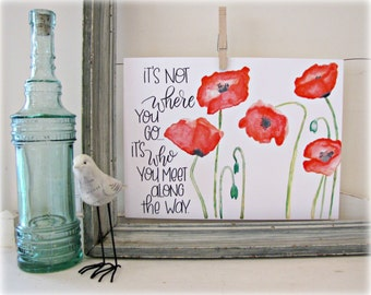Pansy Watercolor Print - It's Not Where You Go It's Who You Meet Along The Way - Hand Lettering Art Print