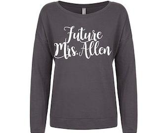 Future Mrs sweatshirt, Bride Sweatshirt, Future Mrs Shirt, Bride to Be Sweatshirt, Long sleeve shirt,